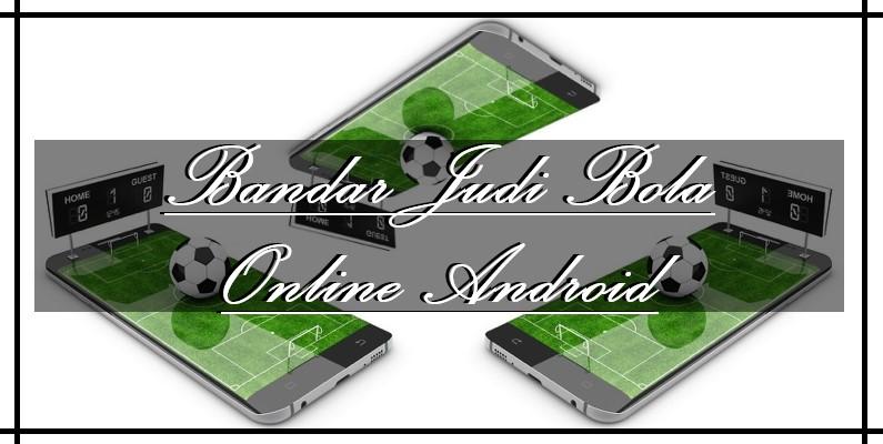Bandar Judi Bola Online Android