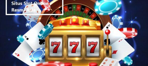 Langkah Mudah Dalam Menemukan Situs Slot Online Resmi Asia